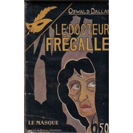 """""""Le Docteur Fregalle"""" crédit: informateur.creerforums.fr/"""
